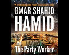 The Party Worker by Omar Shahid Hamid