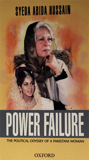 Book titled 'Power Failure: The Political Odyssey of a Pakistani Woman' of Syeda Abida Hussain Launched at PNCA