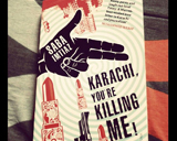 Surviving Karachi: Karachi You Are Killing Me by Saba Imtiaz
