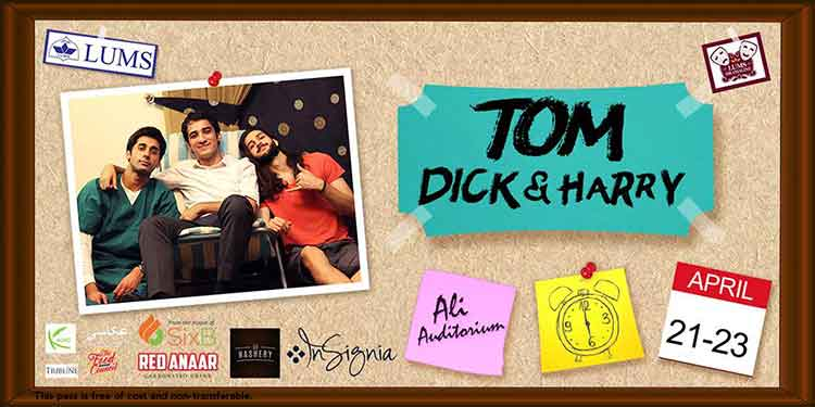 LUMS Annual Play 'Tom, Dick and Harry' - LUMS Annual Play 2017 Tom Dick and Harry